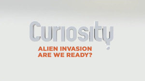 curiosity-alien-invasion-are-we-ready